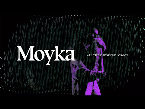 Moyka — All The Things We Forgot (Lyric Video)