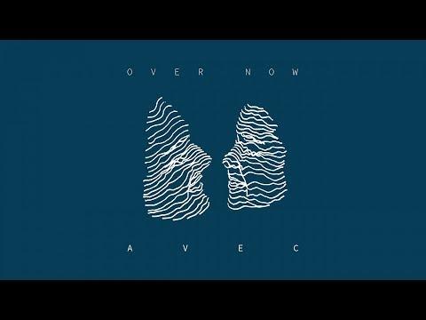 AVEC - Over Now